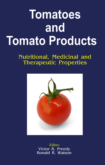 Tomatoes and Tomato Products Nutritional, Medicinal and Therapeutic Properties book cover