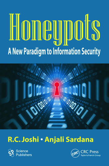 Honeypots A New Paradigm to Information Security book cover