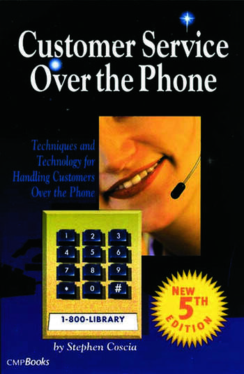 Customer Service Over the Phone Techniques and Technology for Handling Customers Over the Phone book cover