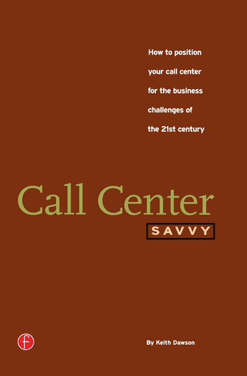 Call Center Savvy How to Position Your Call Center for the Business Challenges of the 21st Century book cover