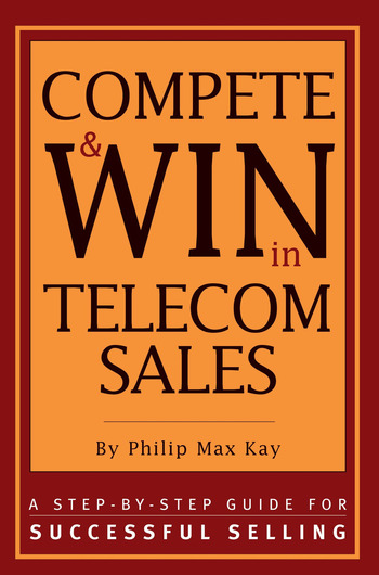 Compete and Win in Telecom Sales A Step-by -Step Guide for Successful Selling book cover