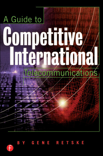 A Guide to Competitive International Telecommunications book cover