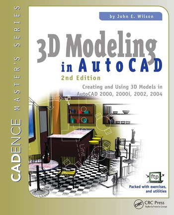 3D Modeling in AutoCAD Creating and Using 3D Models in AutoCAD 2000, 2000i, 2002, and 2004 book cover