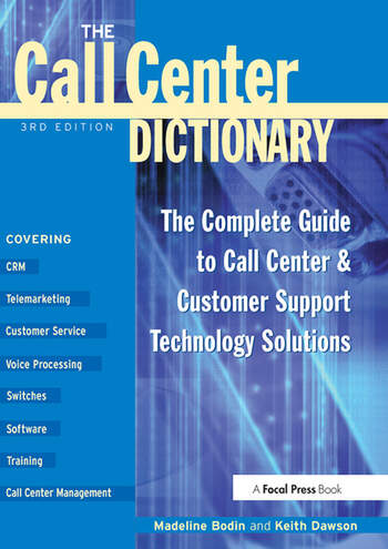 The Call Center Dictionary The Complete Guide to Call Center and Customer Support Technology Solutions book cover