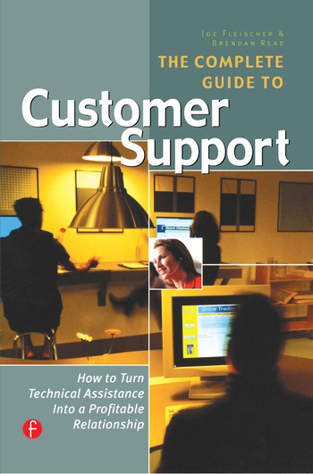 The Complete Guide to Customer Support How to Turn Technical Assistance Into a Profitable Relationship book cover
