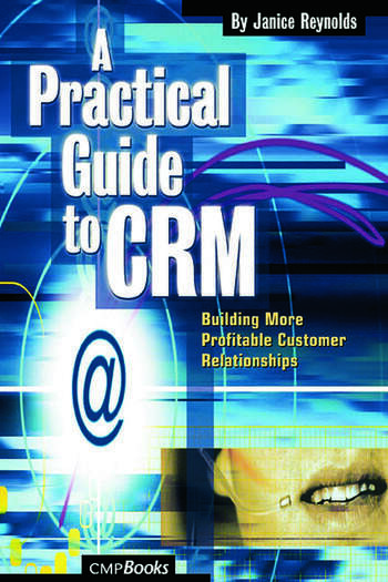 A Practical Guide to CRM Building More Profitable Customer Relationships book cover