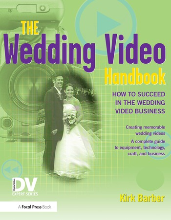 The Wedding Video Handbook How to Succeed in the Wedding Video Business book cover