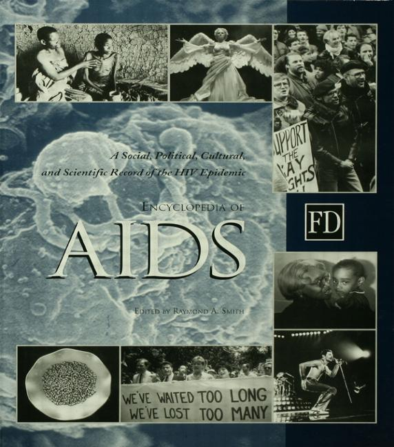 Encyclopedia of AIDS A Social, Political, Cultural, and Scientific Record of the HIV Epidemic book cover