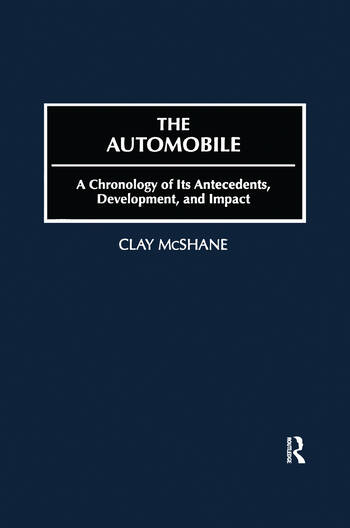 The Automobile A Chronology of Its Antecedents, Development and Impact book cover