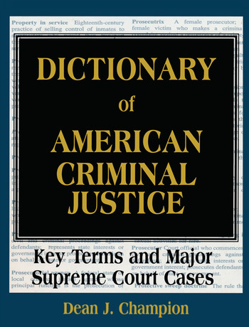 Dictionary of American Criminal Justice Key Terms and Major Supreme Court Cases book cover