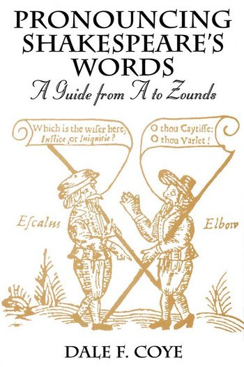 Pronouncing Shakespeare's Words A Guide from A to Zounds book cover