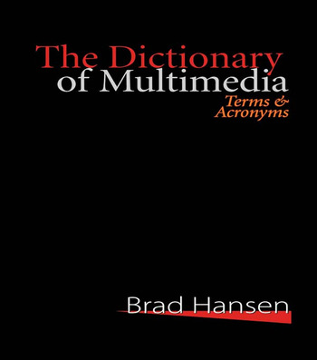 The Dictionary of Multimedia 1999 Terms and Acronyms book cover
