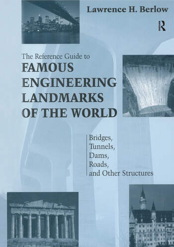 Reference Guide to Famous Engineering Landmarks of the World Bridges, Tunnels, Dams, Roads and Other Structures book cover