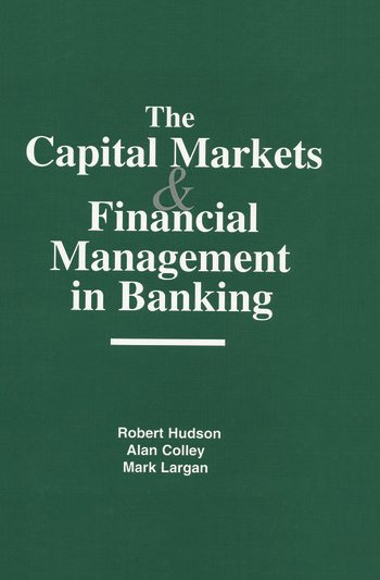 The Capital Markets and Financial Management in Banking book cover
