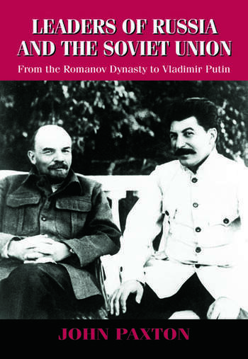 Leaders of Russia and the Soviet Union From the Romanov Dynasty to Vladimir Putin book cover