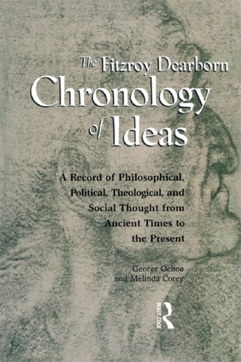Fitzroy Dearborn Chronology of Ideas A Record of Philosophical, Political, Theological and Social Thought from Ancient Times to the Present book cover