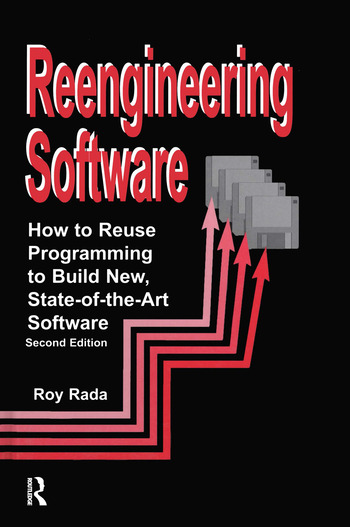 Re-Engineering Software How to Re-Use Programming to Build New, State-of-the-Art Software book cover