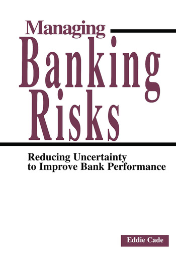 Managing Banking Risks Reducing Uncertainty to Improve Bank Performance book cover