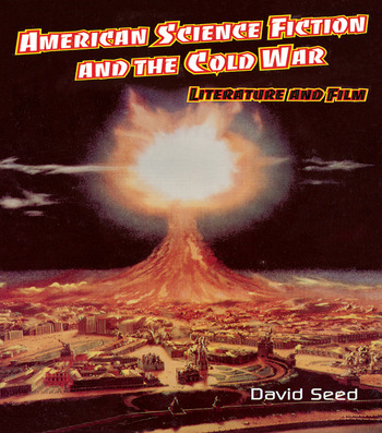American Science Fiction and the Cold War Literature and Film book cover