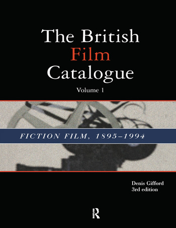 The British Film Catalogue The Fiction Film book cover