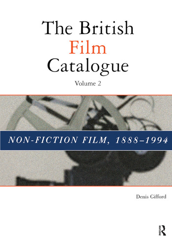 The British Film Catalogue The Non-Fiction Film book cover