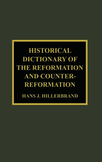 Historical Dictionary of the Reformation and Counter-Reformation book cover