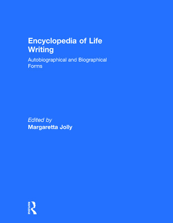 Encyclopedia of Life Writing Autobiographical and Biographical Forms book cover