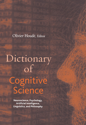 Dictionary of Cognitive Science Neuroscience, Psychology, Artificial Intelligence, Linguistics, and Philosophy book cover