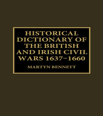 Historical Dictionary of the British and Irish Civil Wars, 1637-1660 book cover
