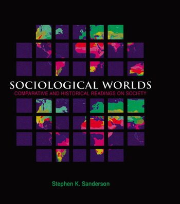 Sociological Worlds Comparative and Historical Readings on Society book cover