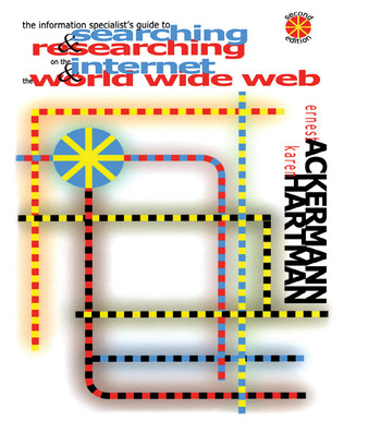The Information Specialist's Guide to Searching and Researching on the Internet and the World Wide Web book cover