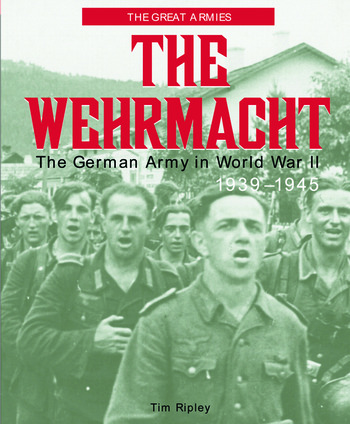 The Wehrmacht The German Army in World War II, 1939-1945 book cover