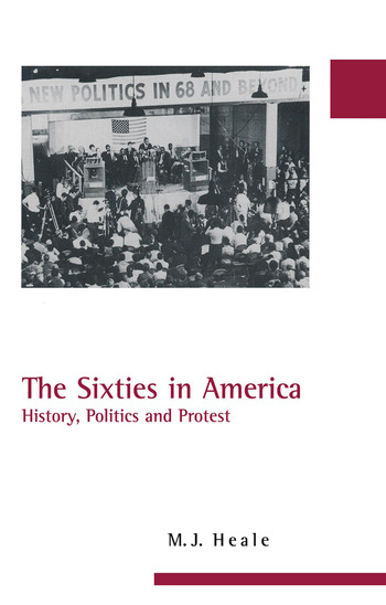 The Sixties in America History, Politics and Protest book cover