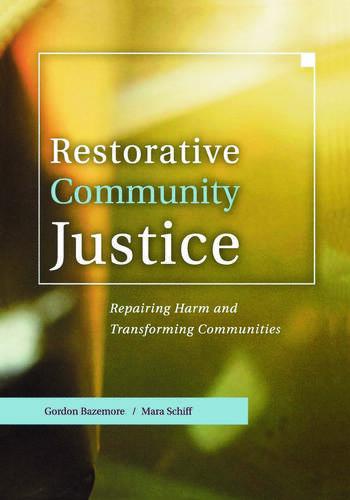Restorative Community Justice Repairing Harm and Transforming Communities book cover