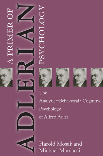 Primer of Adlerian Psychology The Analytic - Behavioural - Cognitive Psychology of Alfred Adler book cover