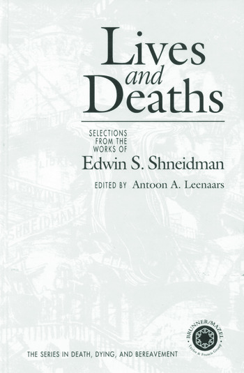 Lives and Deaths Selections from the Works of Edwin S. Shneidman book cover