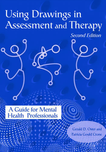Using Drawings in Assessment and Therapy A Guide for Mental Health Professionals book cover
