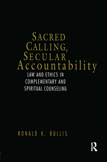 Sacred Calling, Secular Accountability Law and Ethics in Complementary and Spiritual Counseling book cover