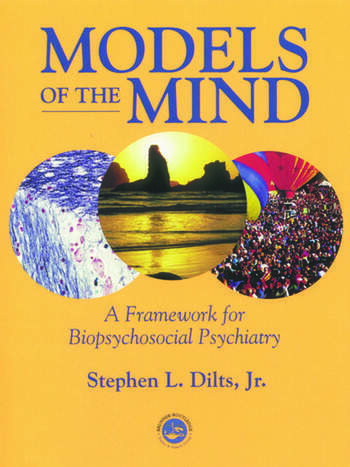 Models of the Mind A Framework for Biopsychosocial Psychiatry book cover