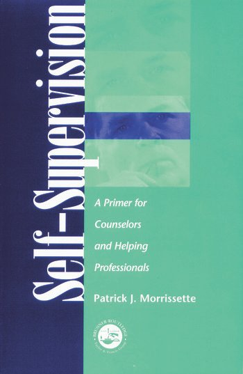 Self Supervision A Primer for Counselors and Human Service Professionals book cover