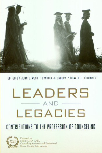 Leaders and Legacies Contributions to the Profession of Counseling book cover