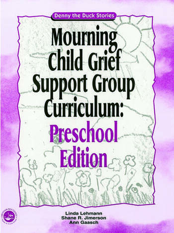 Mourning Child Grief Support Group Curriculum Pre-School Edition: Denny the Duck Stories book cover