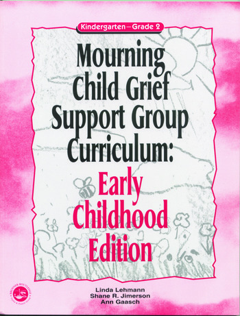Mourning Child Grief Support Group Curriculum Early Childhood Edition: Kindergarten - Grade 2 book cover