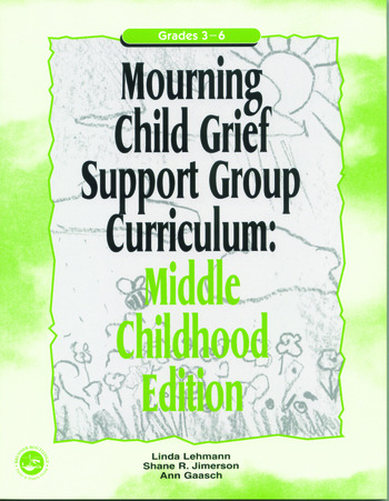 Mourning Child Grief Support Group Curriculum Middle Childhood Edition: Grades 3-6 book cover