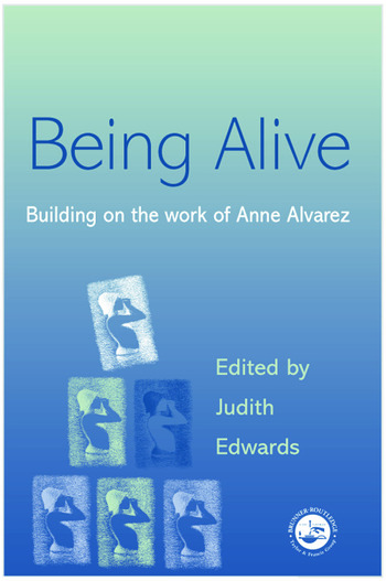Being Alive Building on the Work of Anne Alvarez book cover