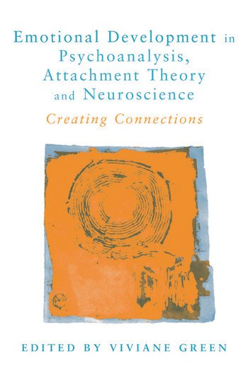 Emotional Development in Psychoanalysis, Attachment Theory and Neuroscience Creating Connections book cover
