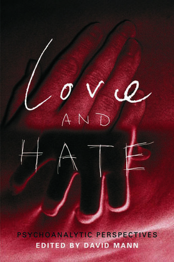 Love and Hate Psychoanalytic Perspectives book cover