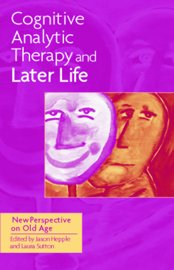 Cognitive Analytic Therapy and Later Life New Perspective on Old Age book cover
