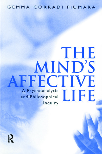The Mind's Affective Life A Psychoanalytic and Philosophical Inquiry book cover