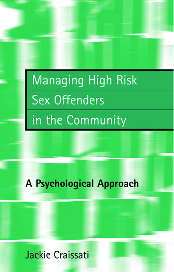 Managing High Risk Sex Offenders in the Community A Psychological Approach book cover
